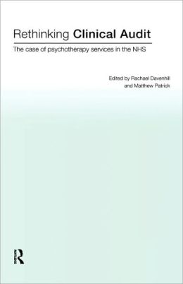 Rethinking Clinical Audit: Psychotherapy Services in the NHS