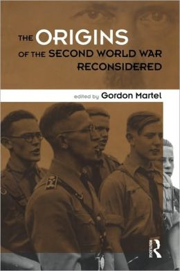 Origins of the Second World War Reconsidered
