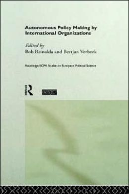 Autonomous Policy Making By International Organisations