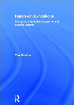 Hands-On Exhibitions: Managing Interactive Museums and Science Centres