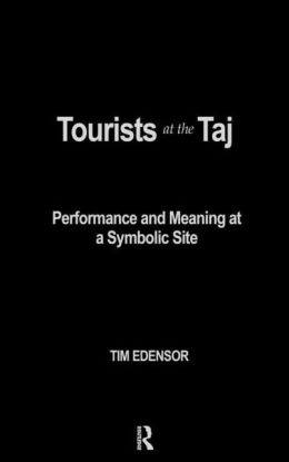 Tourists at the Taj: Performance and Meaning at a Symbolic Site
