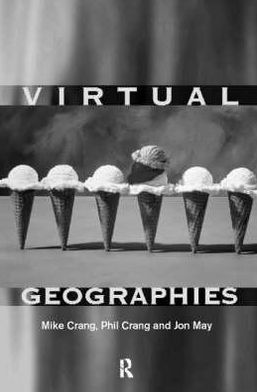 The Virtual Geographies: Bodies, Space and Relations