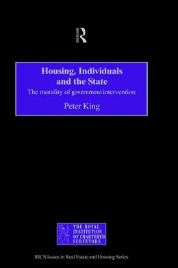 Housing, Individuals and the State: The Morality of Government Intervention