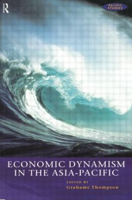 Economic Dynamism in the Asia Pacific: Growth of Integration and Competitiveness