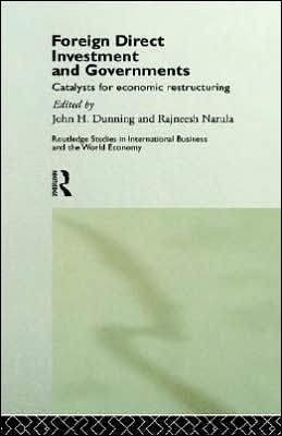 Foreign Direct Investment and Governments: Catalysts for economic restructuring