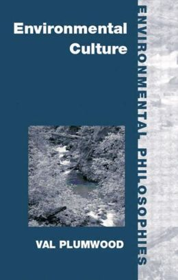Environmental Culture: The Ecological Crisis of Reason