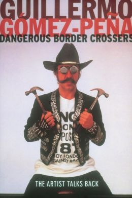 Dangerous Border Crossers: Artist Talks Back