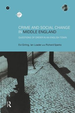 Crime and Social Change in Middle England: Questions of Order in an English Town