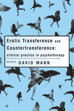 Clinical Approaches to the Erotic Transference and Countertransference