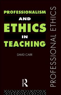 Professionalism and Ethics in Teaching