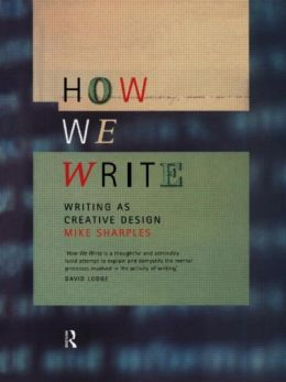 How We Write: Writing as Creative Design