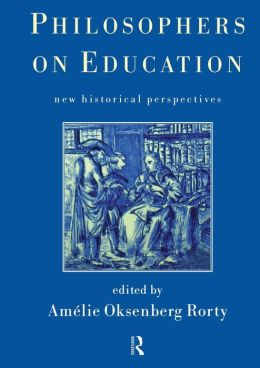 Philosophers on Education: Historical Perspectives