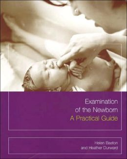 First Examination of the Newborn: A Practical Guide