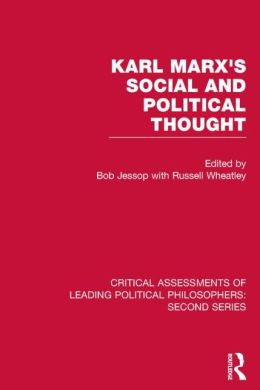 Karl Marx's Social and Political Thought: Critical Assessments