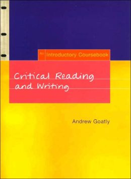 Critical Reading and Writing: Introductory Coursebook