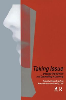 Taking Issue: Debates in Guidance and Counselling in Learning