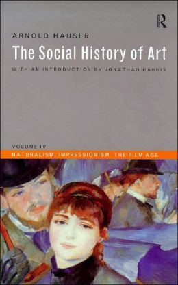 Social History of Art: Naturalism Impressionism Film Age