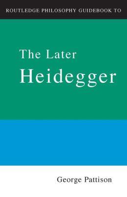 The Later Heidegger