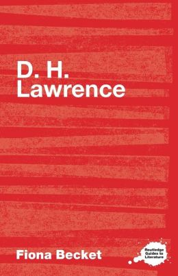 The Complete Critical Guide to D.H. Lawrence