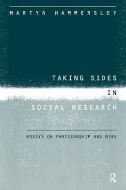 Taking Sides in Social Research: Partisanship and Bias in Social Enquiry