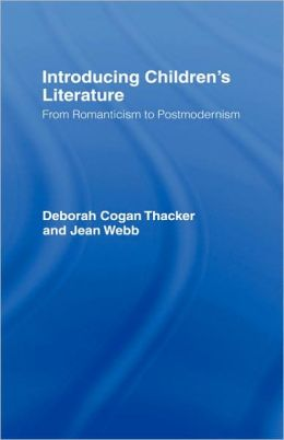 Introducing Children's Literature: From Romanticism to Postmodernism