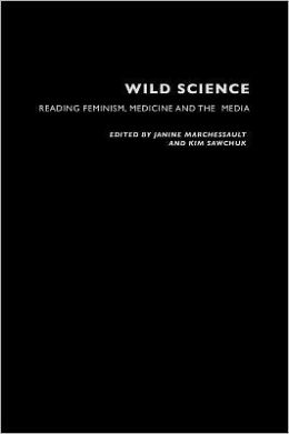 Wild Science: Reading Feminism, Medicine and the Media