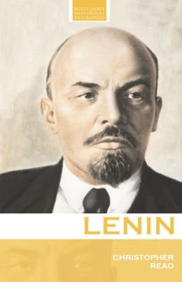 Lenin: A Revolutionary Life