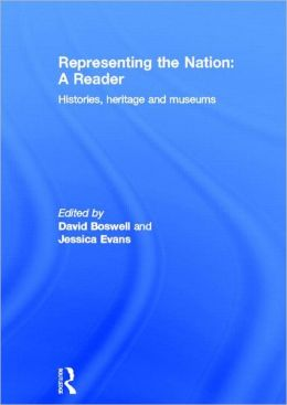 Representing Nation: Reader in Heritage and Museums