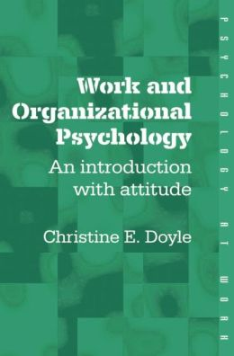 Work and Organizational Psychology: An Introduction with Attitude