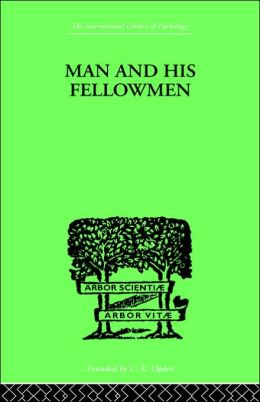 Man & His Fellowmen: Modern Chapters on Social Psychology