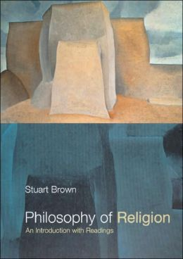 Philosophy of Religion: An Introduction with Readings