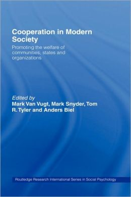 Cooperation in Modern Society: Promoting the Welfare of Communities, States and Organizations
