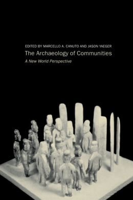 Archaeology of Communities: New World Perspective
