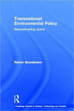 Transnational Environmental Policy: Reconstructing Ozone