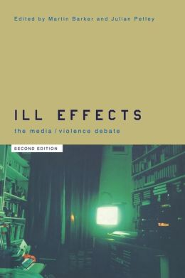 Ill Effects: The Media Violence Debate