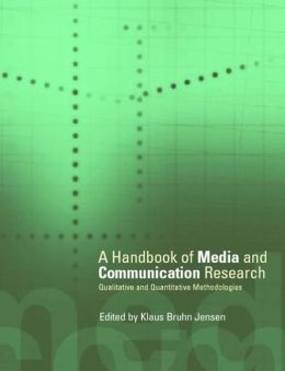 A Handbook of Media and Communications Research: Qualitative and Quantitative Research Methodologies
