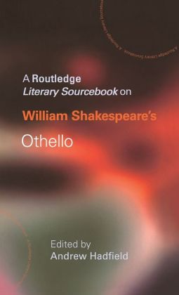 A Routledge Literary SourceBook SourceBook on William Shakespeare's Othello