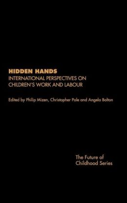 Hidden Hands: International Perspectives on Children's Work and Labour