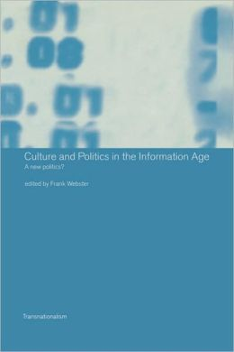 Culture and Politics in the Information Age: A New Politics?