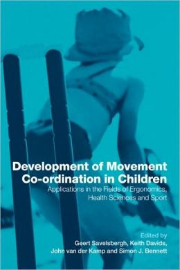 Development of Movement Coordination in Children: Applications in the Field of Ergonomics, Health Sciences and Sport