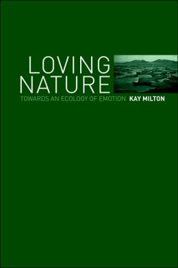 Loving Nature: Towards an Ecology of Emotion