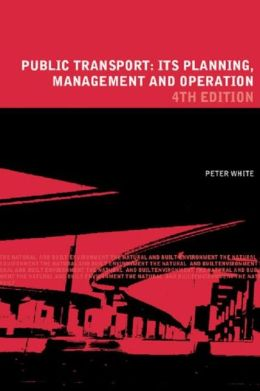 Public Transport: Its Planning, Management, and Operation