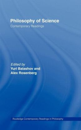 Philosophy of Science: Contemporary Readings