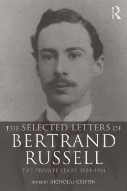 Selected Letters of Bertrand Russell: The Private Years, 1884-1914