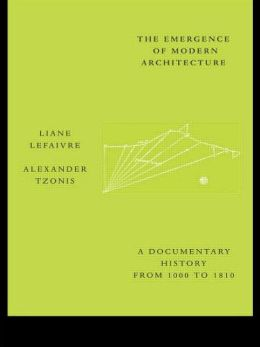 The Emergence of Modern Architecture: A Documentary History from 1000 to 1800