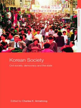 Korean Society: Civil Society, Democracy and the State