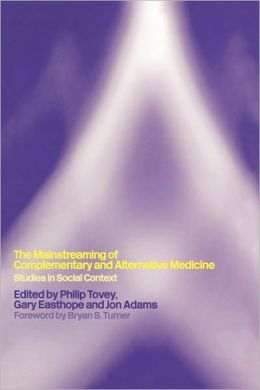 The Mainstreaming Of Complementary And Alternative Medicine