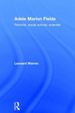 Adele Marion Fielde: Feminist, Social Activist, Scientist