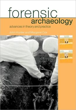 Forensic Archaeology: Advances in Theory and Practice