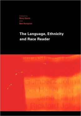 The Language, Ethnicity And Race Reader